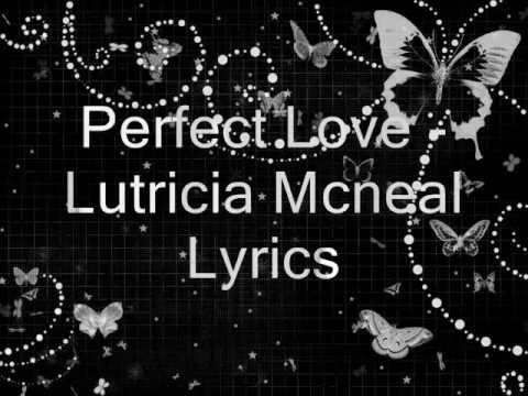Perfect Love - Lutricia Mcneal Lyrics