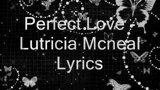 Perfect Love - Lutricia Mcneal Lyrics