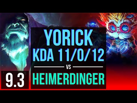 YORICK vs HEIMERDINGER (TOP) | KDA 11/0/12, Legendary | Korea Master | v9.3
