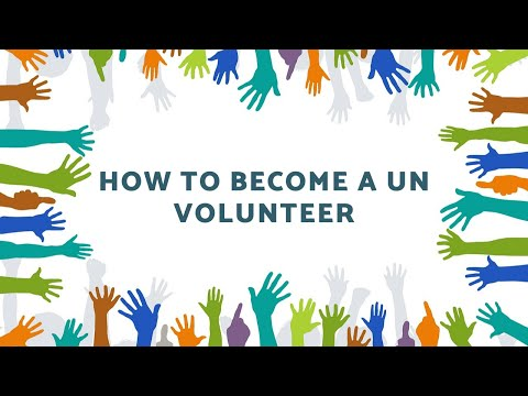 HOW TO BECOME A UN VOLUNTEER| PROCESS | ELIGIBILITY| APPLICATION| GUIDANCE