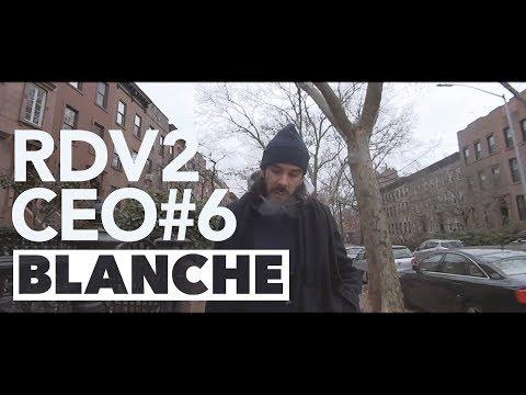 Youtube: CÉO – BLANCHE (RDV2CÉO#6)
