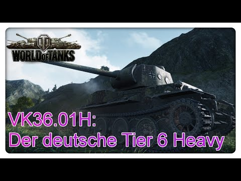 VK36.01H: Der deutsche Tier 6 Heavy [World of Tanks - Gameplay - Deutsch]