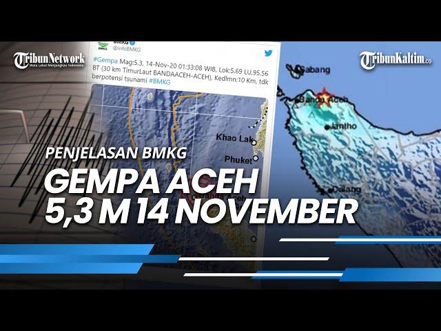 News Video Penjelasan Bmkg Soal Penyebab Gempa Aceh 5 3 M 14 November 2020 Tribun Kaltim