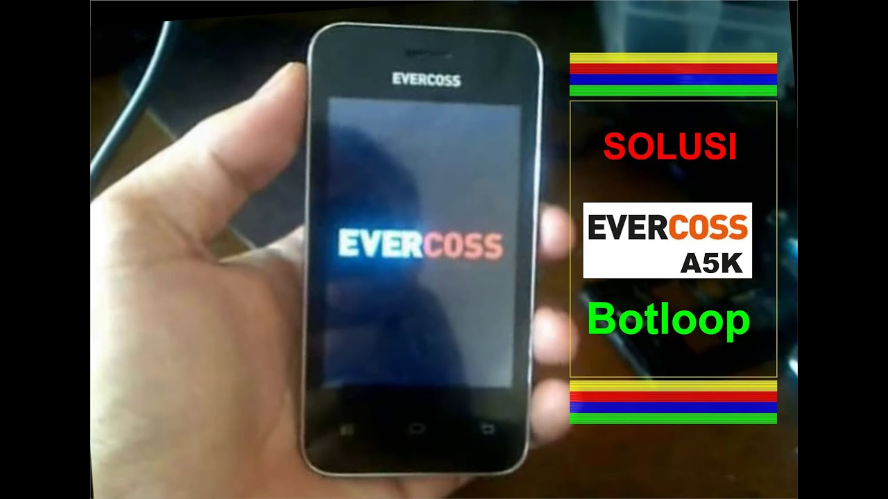 Flash Evercoss A5k Botloop And Remove Password Via Research Download