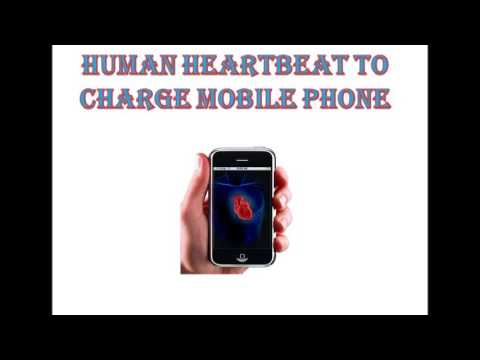 Human Heartbeat To Charge Mobile Phone