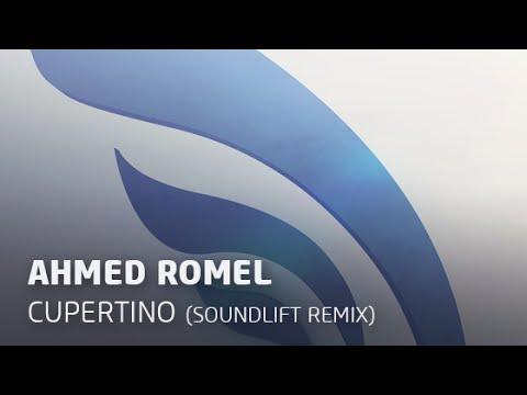 Ahmed Romel - Cupertino (SoundLift Remix)