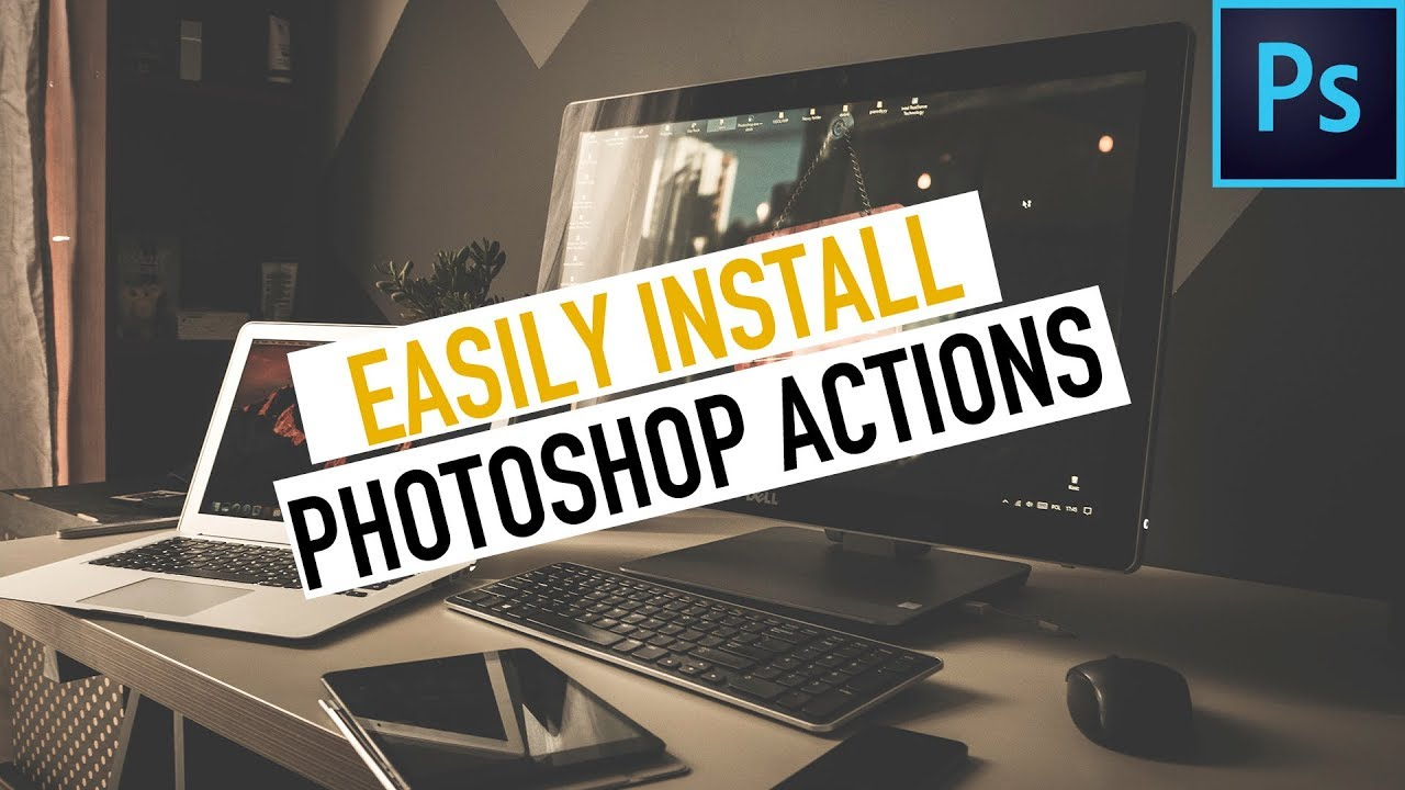 How to Install Actions in Photoshop CC 2019