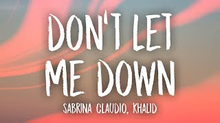 Sabrina Claudio - Don't Let Me Down (Lyrics) Feat. Khalid