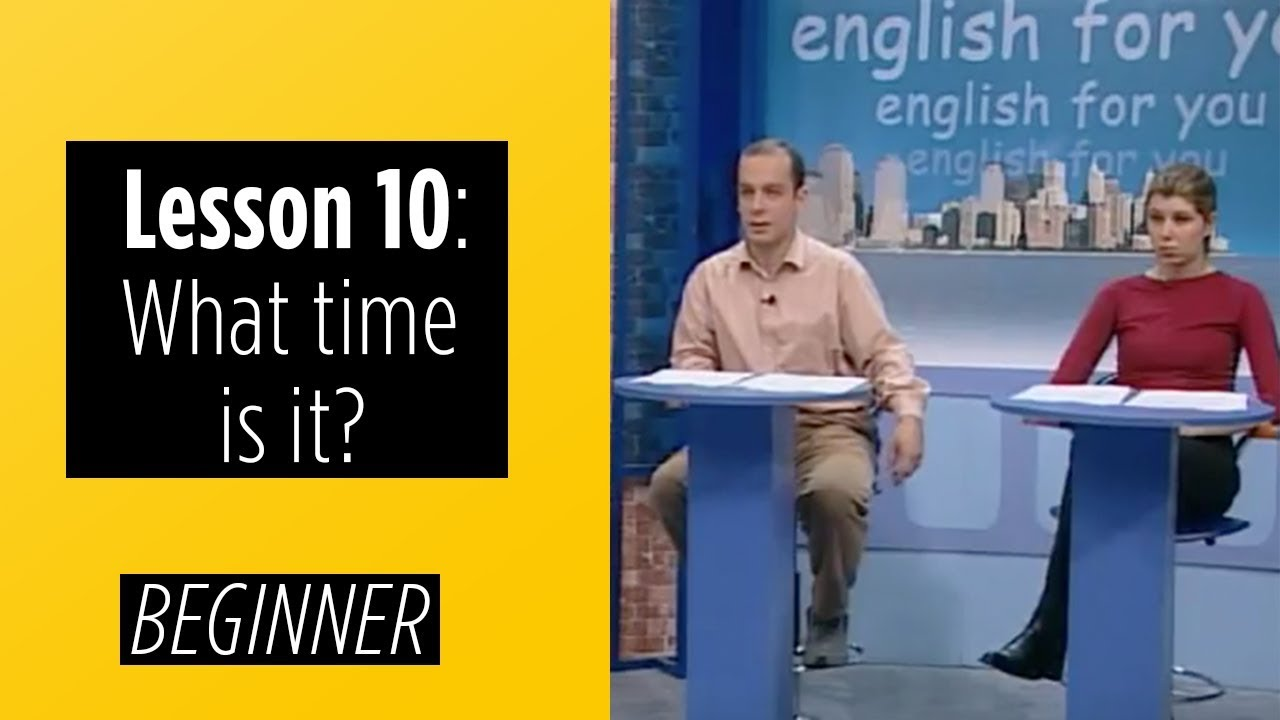 Beginner Levels - Lesson 10: What time is it?
