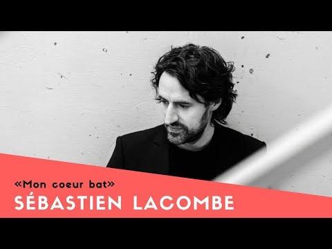 Sébastien Lacombe - Mon coeur bat (paroles)