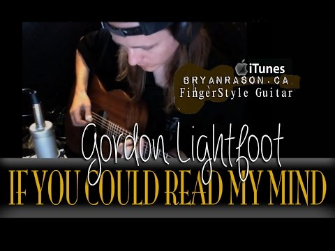 If You Could Read My Mind - BryanRason - Gordon Lightfoot (cover)