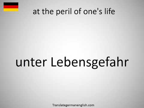 How to say at the peril of one's life in German?