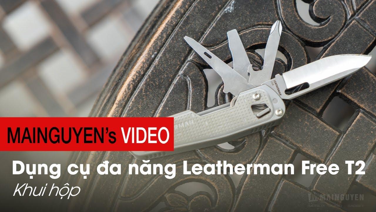 Khui hộp và giới thiệu dụng cụ đa năng Leatherman FREE T2 | T4 – Rẻ, gọn, 8/12 công cụ thường thiết