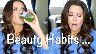 BEAUTY HABITS  ... You Should be doing!