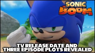 Sonic Boom (TV) - Release Date and Three Episode Plots Revealed!