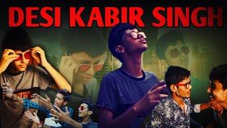 DESI KABIR SINGH | SHORT FILM OF DESI KABIR SINGH | FROM KABIR SINGH MOVIE - ASHISH SAMRAAT|