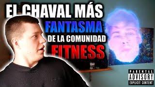 EL CHAVAL MÁS FANTASMA DE LA COMUNIDAD FITNESS