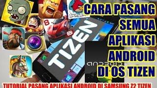 cara jalankan semua aplikasi android di os TIZEN , samsung z2