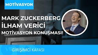 Mark Zuckerberg'in İlham Verici Motivasyon Konuşması !