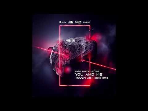 Gabe, Marcello VOR - You And Me (Tough Art Remix Intro)