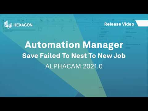 Automation Manager - Save Failed To Nest To New Job | ALPHACAM 2021