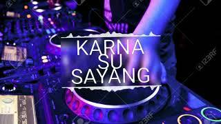 Download Mp3 Dj Karna Su Sayang !!! Dj Terbaru !!!
