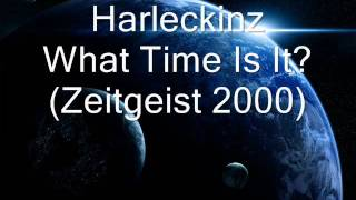Harleckinz - What Time Is It (Zeitgeist 2000)