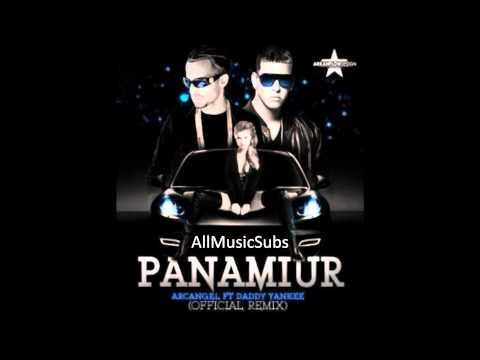 Arcangel ft. Daddy Yankee Panamiur (Remix) 2011