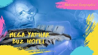 Mega Yapılar - Buz Hotel [National Geographic] HD