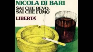 Nicola Di Bari - Sai che bevo, sai che fumo
