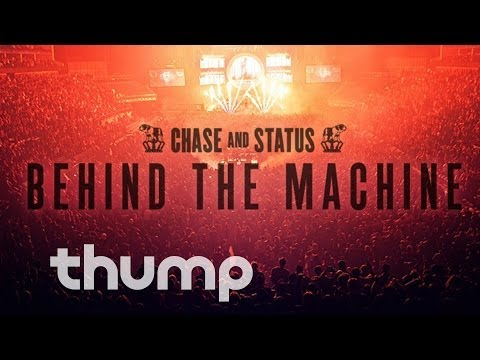 Chase & Status: Behind the Machine