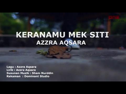Keranamu Mek Siti - Azzra Aqsara (Offical Music Video 2017)