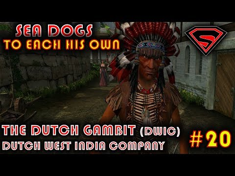 SEA DOGS: TO EACH HIS OWN -THE DUTCH GAMBIT - DWIC (DUTCH WEST INDIA COMPANY) PART 9 EP 20
