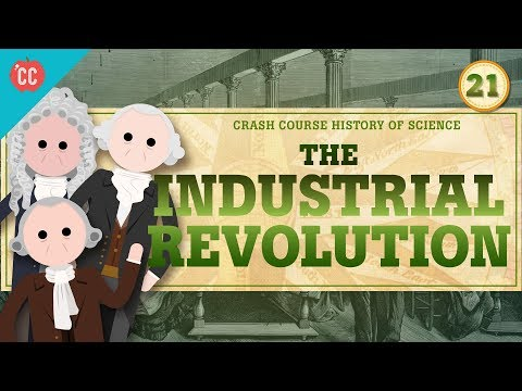The Industrial Revolution: Crash Course History of Science #21