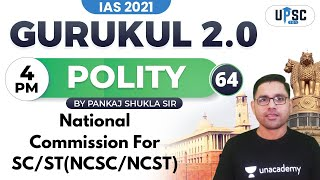 IAS 2021 | Gurukul 2.0 | Polity by Pankaj Shukla | National Commission For SC/ST(NCSC/NCST)
