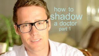 How to shadow a doctor part 1