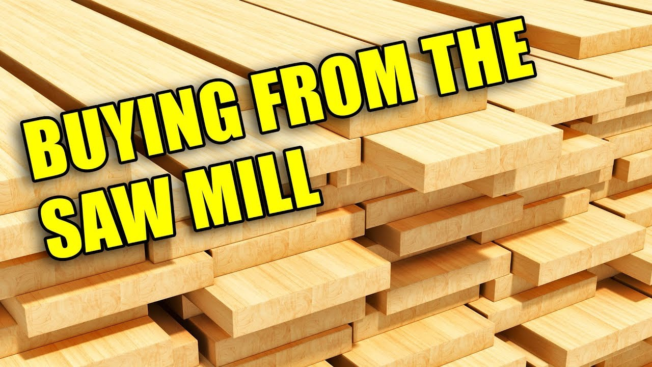 buying lumber directly from the sawmill - money saving hacks for  woodworking part 3