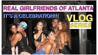 "MY REAL GIRLFRIENDS OF ATLANTA | VLOG SERIES | ""IT"