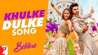 Khulke Dhulke Kare Pyar-Befikre New Song