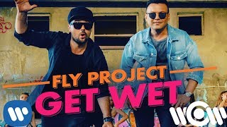 Fly Project   Get Wet (by Fly Records) | Official Video