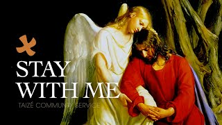 Stay With Me (Taizé)