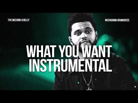 Belly Ft. The Weeknd - What You Want