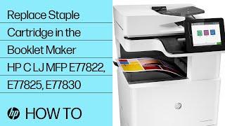 Replace Staple Cartridge in the Booklet Maker   HP Color LaserJet MFP E77822, E77825, E77830 Series