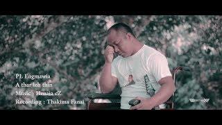 PL ENGMAWIA - A THAR LEH THIN (OFFICIAL MV 2018)