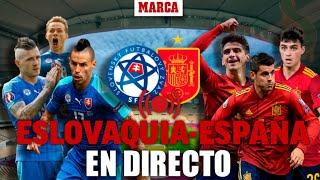 Eurocopa 2020, en directo: Eslovaquia vs España, última hora EN DIRECTO I EURO 2021