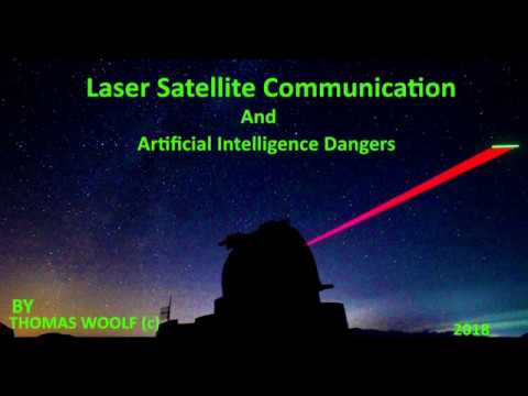 Laser Communication Of Satellites And Artificial Intelligence Dangers.