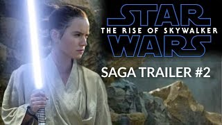 Star Wars: The Rise of Skywalker - SAGA TRAILER #2 - Daisy Ridley, Adam Driver