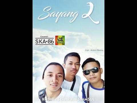 SKA 86 - SAYANG 2 terbaru 2018 UNOFFICIAL MUSIC VIDEO cover nella kharisma