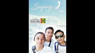 SKA 86 - SAYANG 2 terbaru 2018 (UNOFFICIAL MUSIC VIDEO) (cover nella kharisma) Mp3