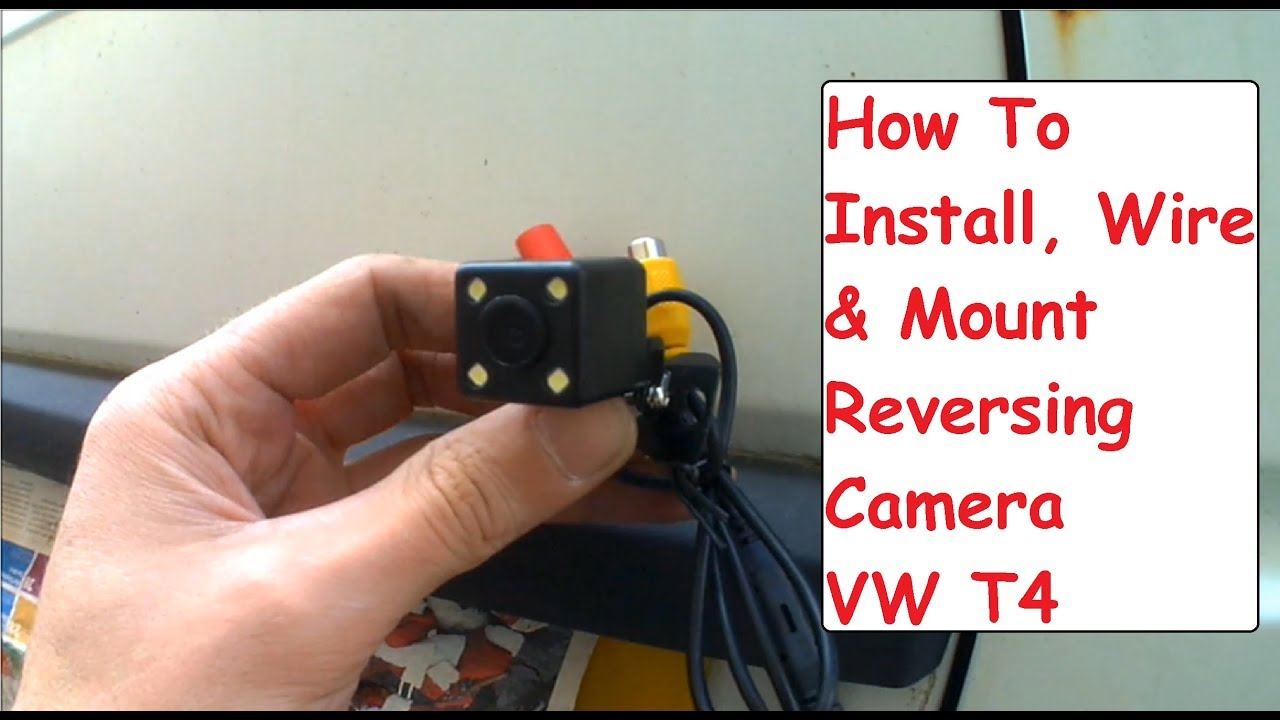 DIY Reversing Camera & LCD Mirror Screen Install VW T4 Camper Conversion -  YouTube | Twin Reversing Camera Wiring Diagram |  | YouTube